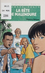 Thierry Simon - Planète verte  : La bête de Malendure.