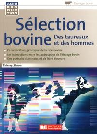 Thierry Simon - Sélection bovine - Des taureaux et des hommes.
