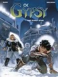 Thierry Smolderen et  Enrico Marini - Gypsy - Volume 1 - The Gypsy star.