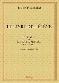 Le livre de lélève - le français et les mathématiques... En samusant! - Leçons Exercices Jeux.pdf