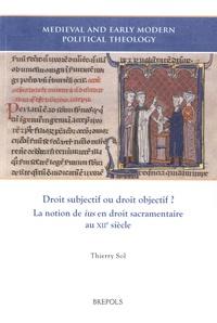 Thierry Sol - Droit subjectif ou droit objectif ? - La notion de ius en droit sacramentaire au XIIe siècle.