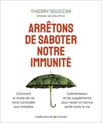 Thierry Souccar - Arrêtons de saboter notre immunité ?.