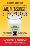 Thierry Souccar - Lait, mensonges et propagande.