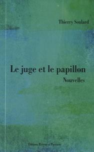 Thierry Soulard - Le juge et le papillon.