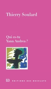 Thierry Soulard - Qui es-tu, Yann Andréa ?.
