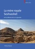 Thierry Stasser - La mère royale Seshseshet et les débuts de la VIe dynastie.