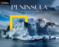 Thierry Suzan - Peninsula - Une vision sublime de l'Antarctique.
