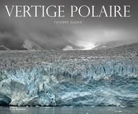 Thierry Suzan - Vertige polaire.