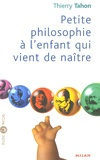 Thierry Tahon - Petite philosophie à l'enfant qui vient de naître.