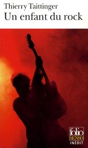 Thierry Taittinger - Un enfant du rock.