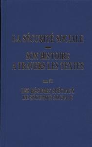 Thierry Tauran - La sécurité sociale, son histoire à travers les textes - Tome 7, Les régimes spéciaux de sécurité sociale.