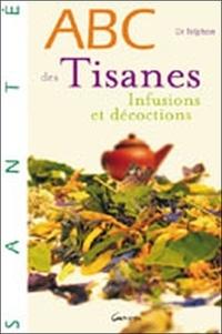 Thierry Telphon - ABC des tisanes - Infusions et décoctions.