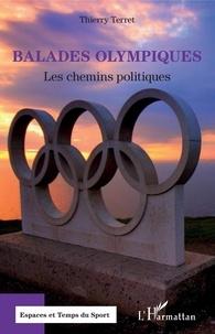 Thierry Terret - Balades olympiques - Les chemins politiques.