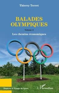 Thierry Terret - Balades olympiques - Volume 2, Les chemins économiques.