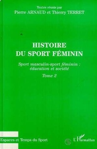 Thierry Terret et Pierre Arnaud - Histoire du sport féminin.