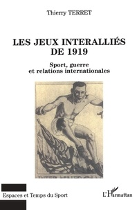 Les jeux interalliés de 1919 - Sport, guerre et relations internationales.pdf