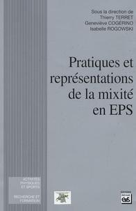 Thierry Terret et Geneviève Cogérino - Pratiques et représentations de la mixité en EPS.
