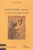 Thierry Terret - Sport et genre - Volume 1, La conquête d'une citadelle masculine.