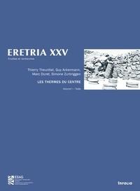 Thierry Theurillat et Guy Ackermann - Les thermes du centre - 2 volumes : Volume 1, Texte ; Volume 2, Relevés, catalogues et planches.