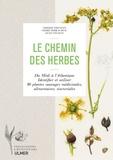 Thierry Thévenin et Cédric Perraudeau - Le chemin des herbes - Du Midi à l'Atlantique, identifier et utiliser 80 plantes sauvages médicinales, alimentaires, tinctoriales.