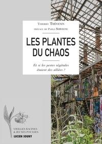 Thierry Thévenin - Les plantes du chaos..