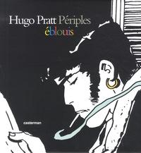 Thierry Thomas et Patrizia Zanotti - Hugo Pratt, Périples éblouis - 1945-1995, 50 ans de bandes dessinées.
