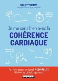 Thierry Thomas - Je me sens bien avec la cohérence cardiaque.