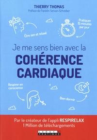 Ebooks télécharger kostenlos Je me sens bien avec la cohérence cardiaque par Thierry Thomas FB2 RTF en francais 9791028514518