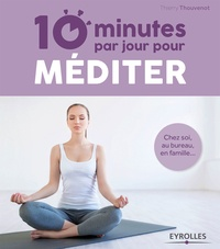 Thierry Thouvenot - 10 minutes par jour pour méditer.