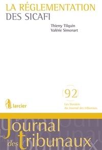 Thierry Tilquin et Valérie Simonart - La réglementation des SICAFI.