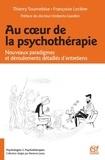 Thierry Tournebise et Françoise Leclère - Au cour de la psychothérapie - Nouveaux paradigmes et déroulements détaillés d'entretiens.