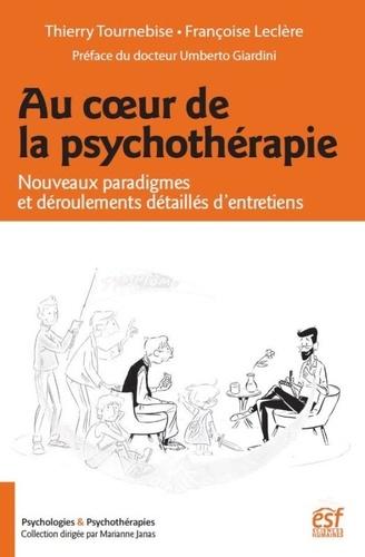Au cour de la psychothérapie. Nouveaux paradigmes et déroulements détaillés d'entretiens