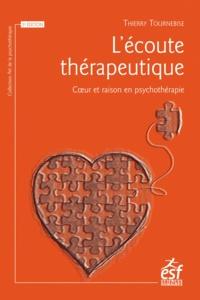 Thierry Tournebise - L'écoute thérapeutique - Coeur et raison en psychothérapie.
