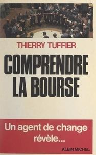 Thierry Tuffier - Comprendre la Bourse - Un agent de change révèle.