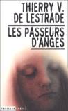 Thierry-V de Lestrade - Les passeurs d'anges.