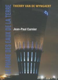 Thierry Van de Wyngaert et Jean-Paul Curnier - Le Phare des eaux de la terre - Distriport, port autonome de Marseille / Fos-sur-Mer.