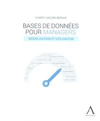 Téléchargement gratuit de livres pdb Bases de données pour managers  - Modélisation et utilisation par Thierry Van den Berghe