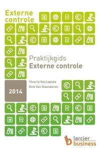Thierry Van Loocke et  Dirk Van Vlaenderen - Praktijkgids – Externe controle.