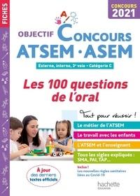 Thierry Vasse - ATSEM-ASEM - Les 100 questions de l'oral. Externe, internat, 3e voie. Catégorie C.