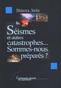 Séismes et autres catastrophes...- Sommes-nous préparés ? - Thierry Velu | Showmesound.org