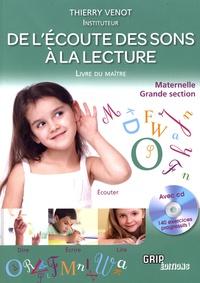 Thierry Venot - De l'écoute des sons à la lecture Maternelle Grande section - Livre du maître. 1 CD audio