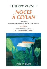 Thierry Vernet - Noces à Ceylan.