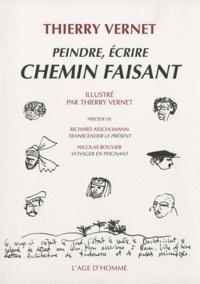Thierry Vernet - Peindre, écrire chemin faisant.