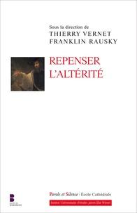 Thierry Vernet et Franklin Rausky - Repenser l'altérité.