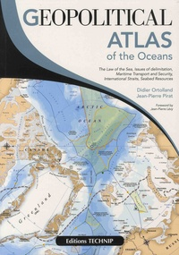 Geopolitical Atlas of the Oceans- The Law of the Sea, Issues of Delimitation, Maritime Transport and Security, International Straits, Seabed Resources - Thierry Verret | Showmesound.org