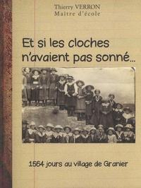 Thierry Verron - Et si les cloches n'avaient pas sonné... - 1564 jours au village de Granier.