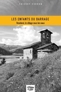 Thierry Verron - Les enfants du barrage - Roseland, le village sous les eaux.