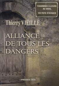 Thierry Vieille - Alliance de tous les dangers.