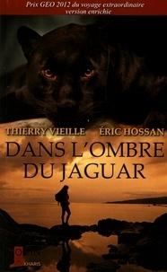 Thierry Vieille et Eric Hossan - Dans l'ombre du jaguar.