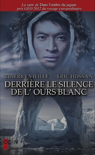 Thierry Vieille et Eric Hossan - Derrière le silence de l'ours blanc.